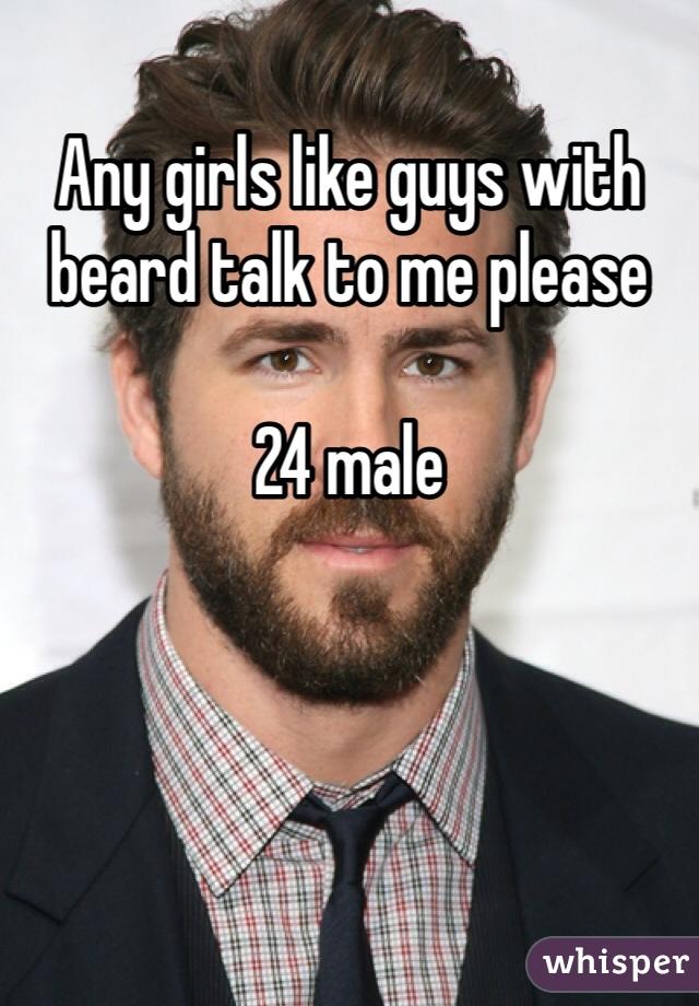 Any girls like guys with beard talk to me please  24 male