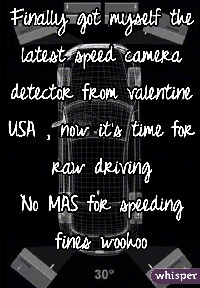 Finally got myself the latest speed camera detector from valentine USA , now it's time for raw driving  No MAS for speeding fines woohoo