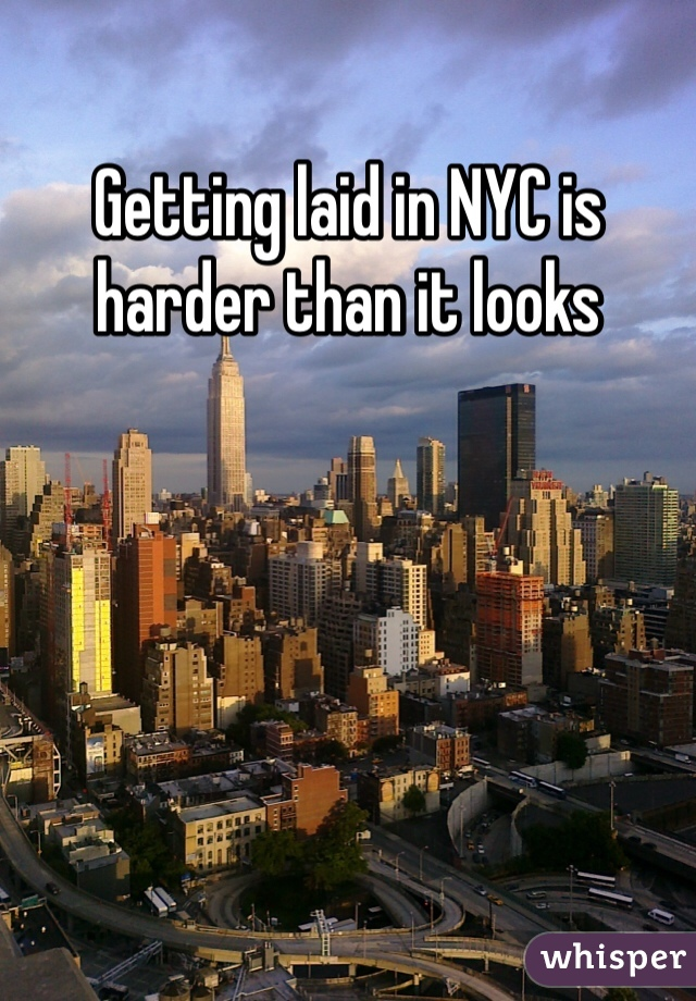Getting laid in NYC is harder than it looks