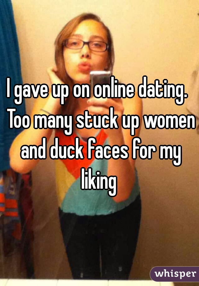 Gave Dating Online Up I On