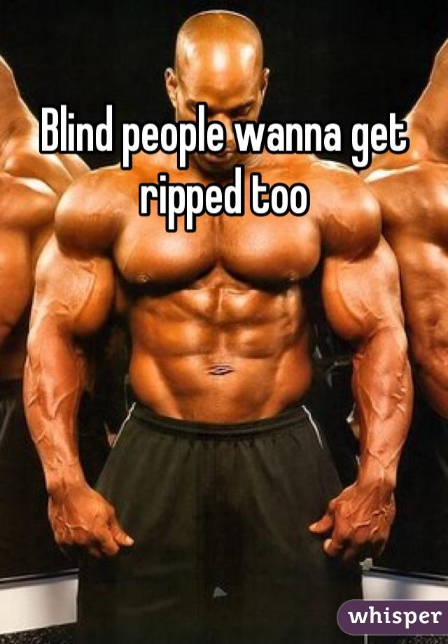 i wanna get ripped