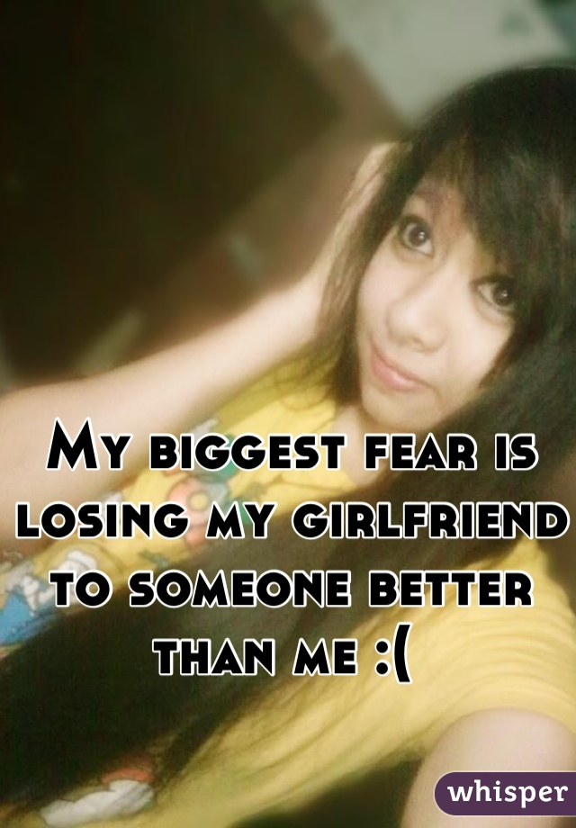 fear of losing your girlfriend