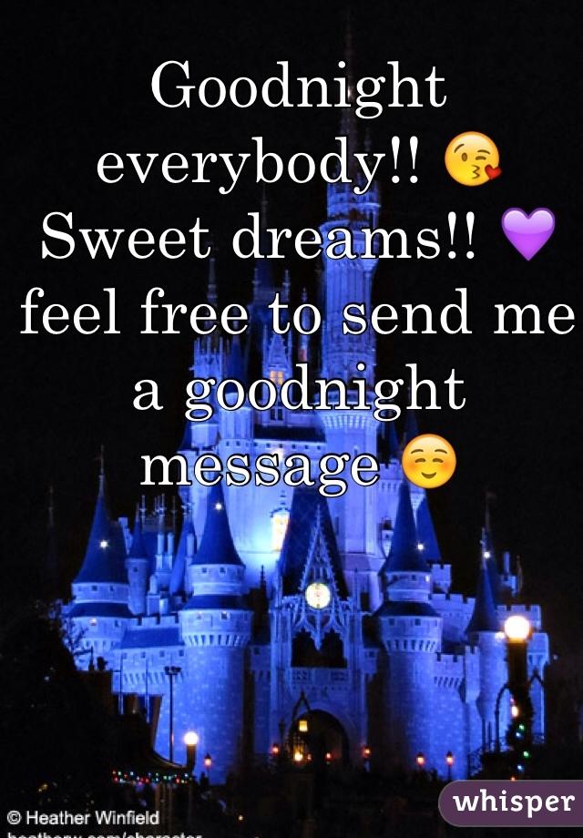 Goodnight everybody!! 😘 Sweet dreams!! 💜 feel free to send