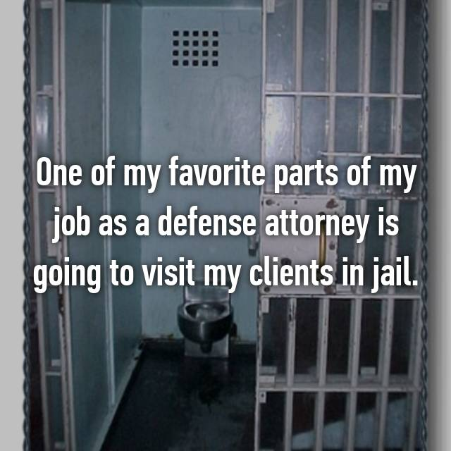 One of my favorite parts of my job as a defense attorney is going to visit my clients in jail.