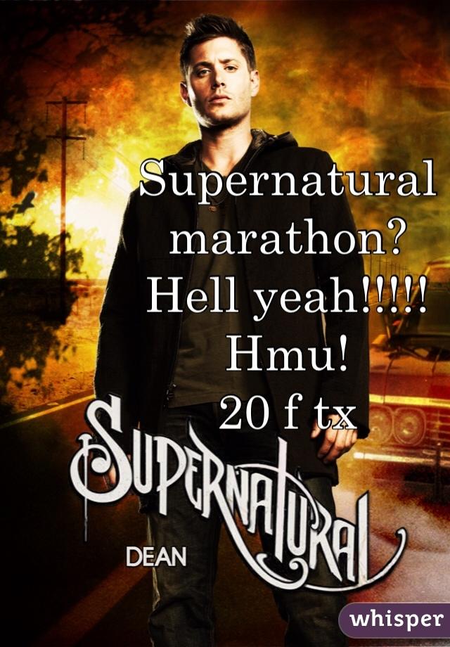 Supernatural marathon? Hell yeah!!!!! Hmu! 20 f tx