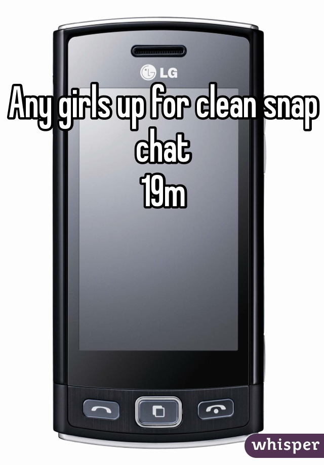 Any girls up for clean snap chat  19m