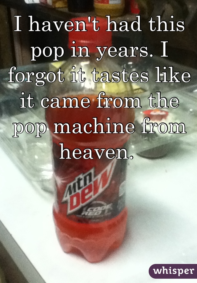 I haven't had this pop in years. I forgot it tastes like it came from the pop machine from heaven.