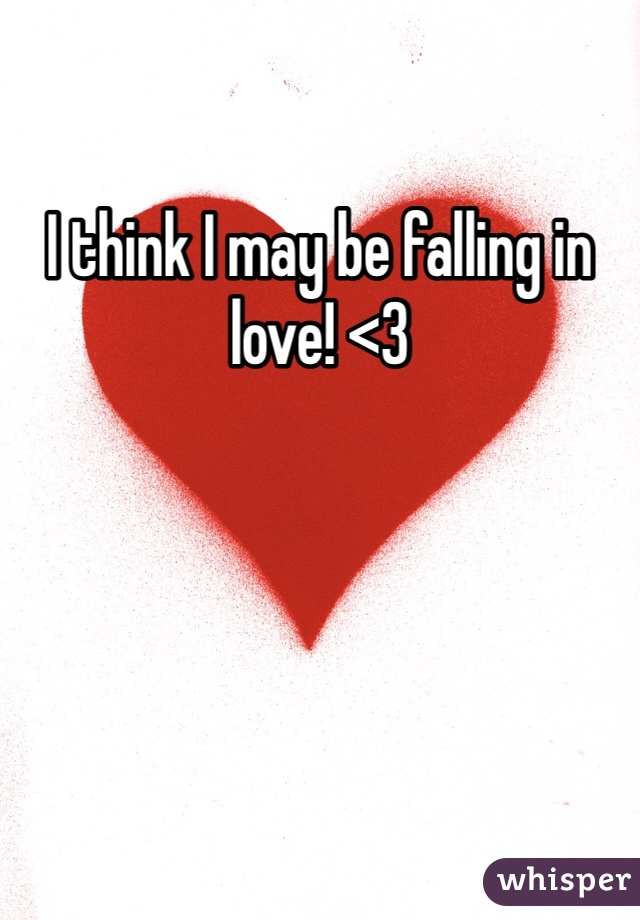 I think I may be falling in love! <3