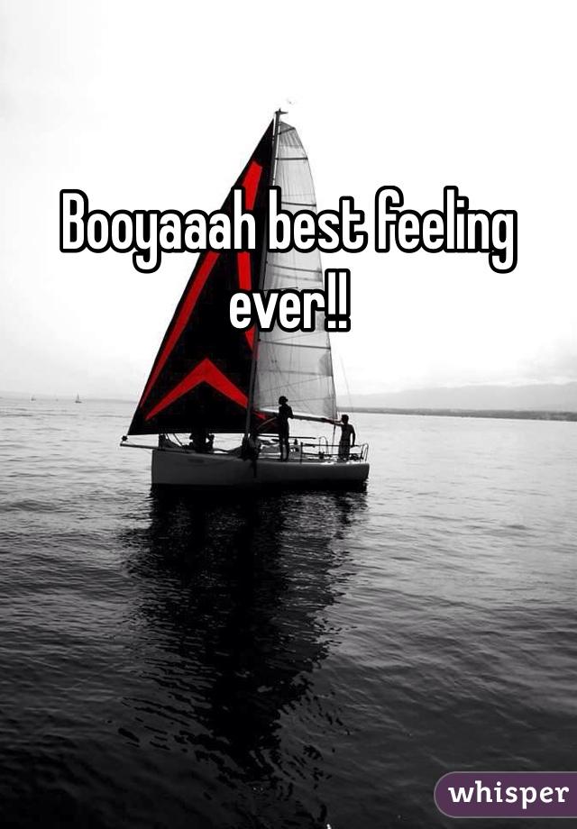 Booyaaah best feeling ever!!