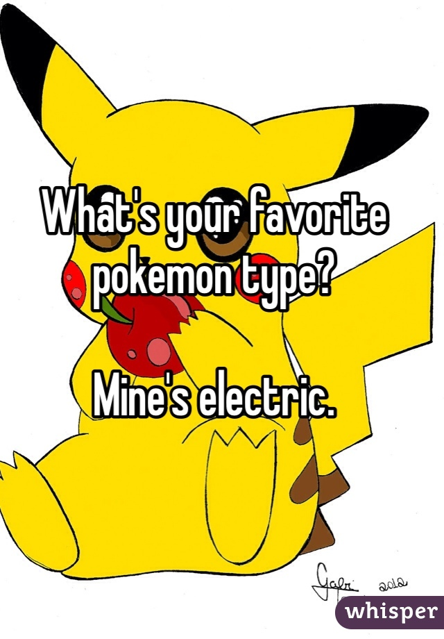 What's your favorite pokemon type?  Mine's electric.
