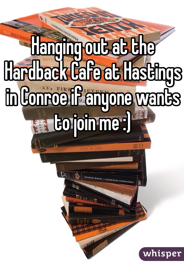 Hanging out at the Hardback Cafe at Hastings in Conroe if anyone wants to join me :)