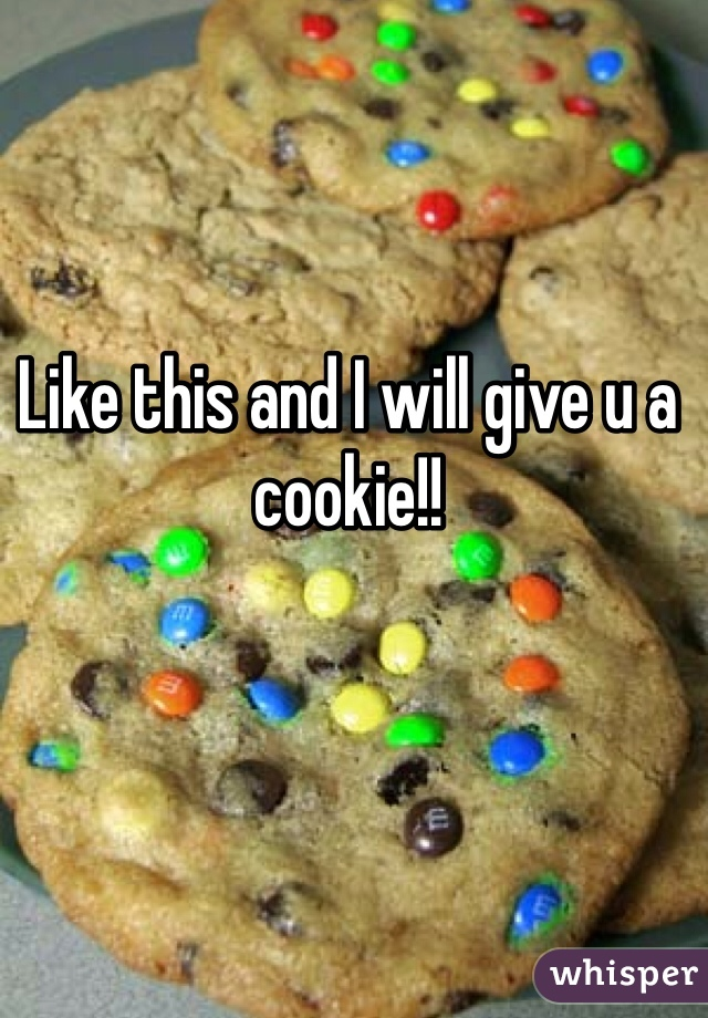 Like this and I will give u a cookie!!