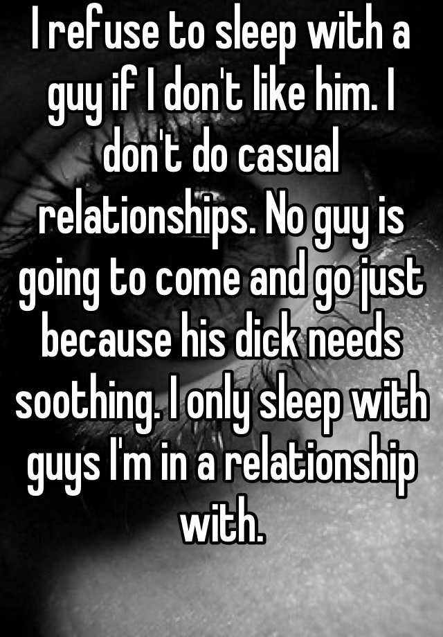 I don t do casual relationships