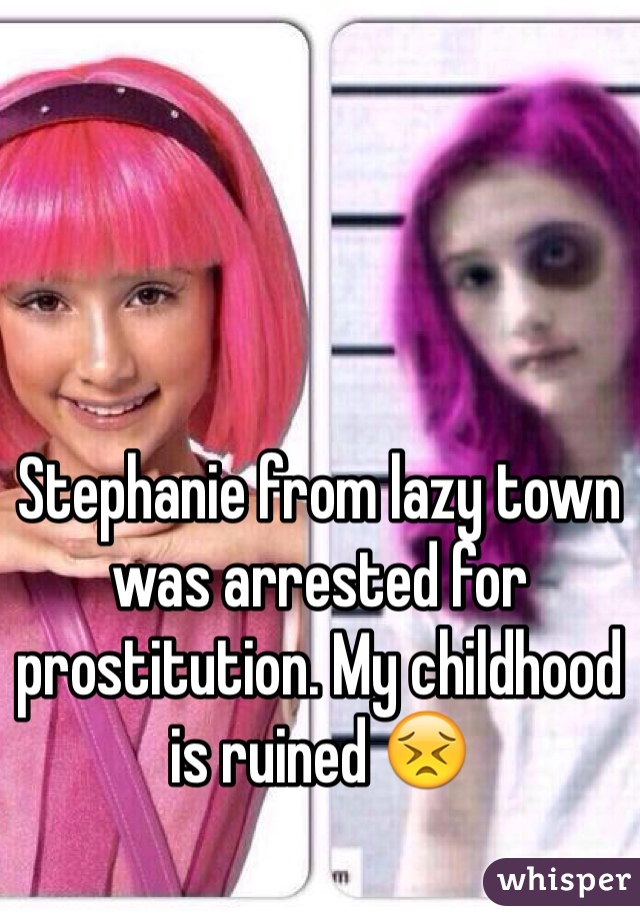 04f4fe0d9fb2e6282982bbb0d834da252fe99e wm?v=3 from lazy town was arrested for prostitution my childhood is