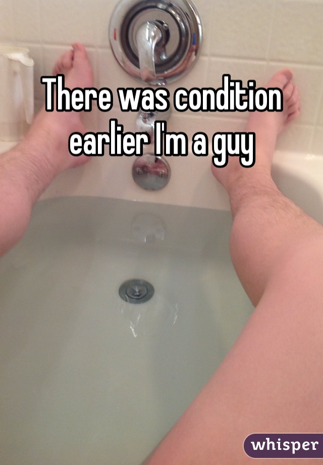 There was condition earlier I'm a guy