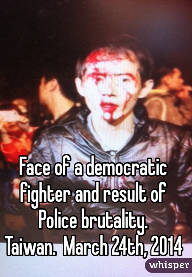 Face of a democratic fighter and result of Police brutality.  Taiwan.  March 24th, 2014