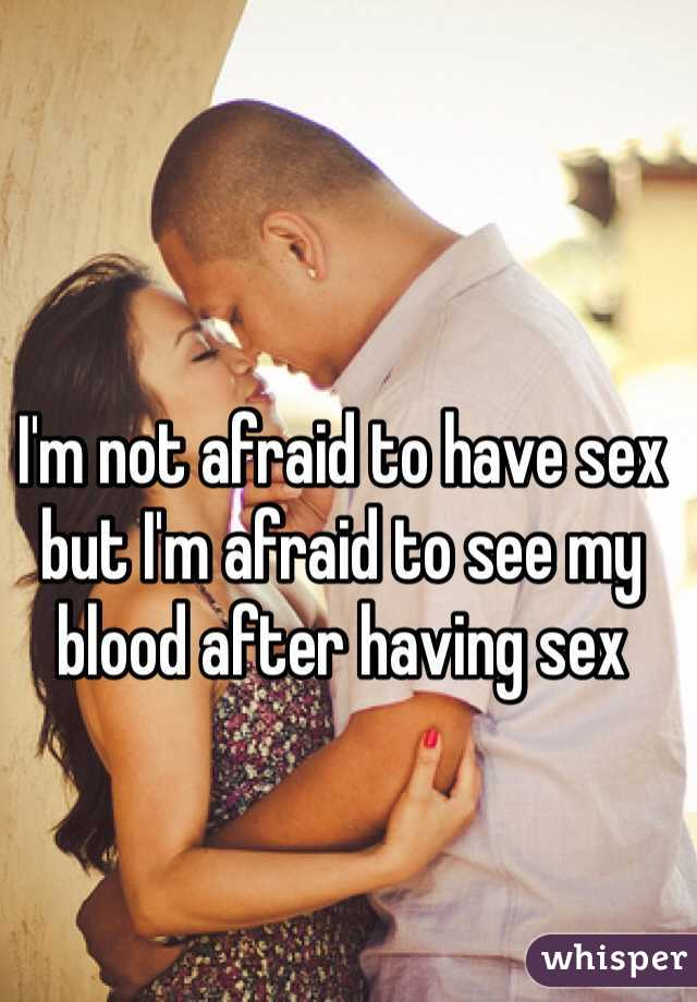 Afraid to have sex