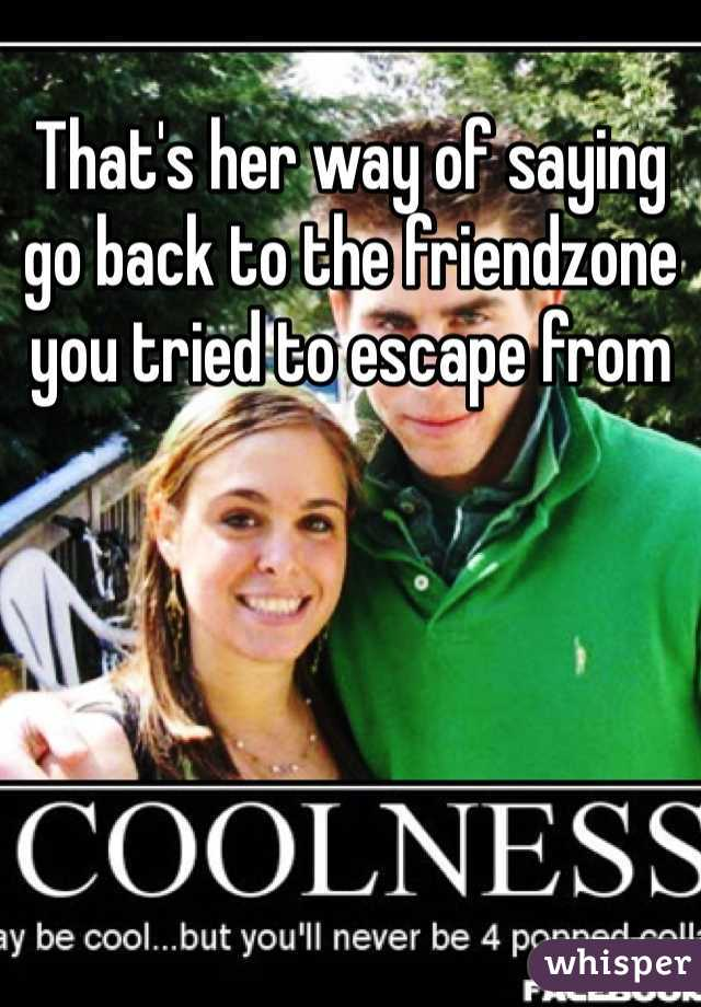 Back to the friendzone