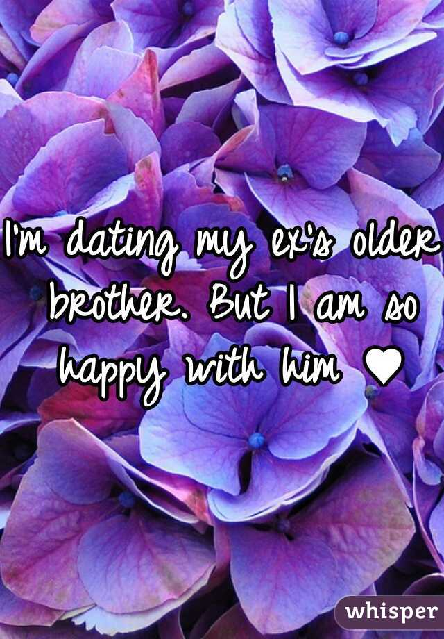 I'm dating my ex's older brother. But I am so happy with him ♥