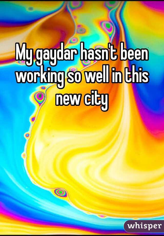 My gaydar hasn't been working so well in this new city
