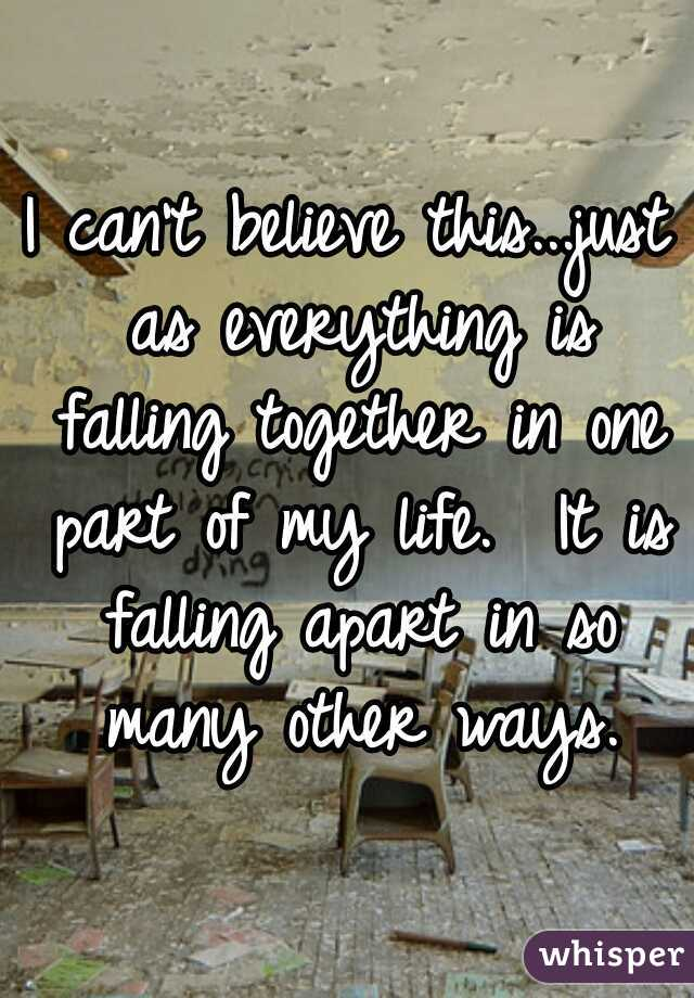 I can't believe this...just as everything is falling together in one part of my life.  It is falling apart in so many other ways.