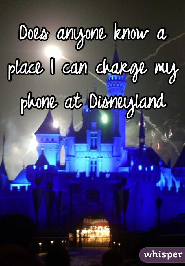 Does anyone know a place I can charge my phone at Disneyland