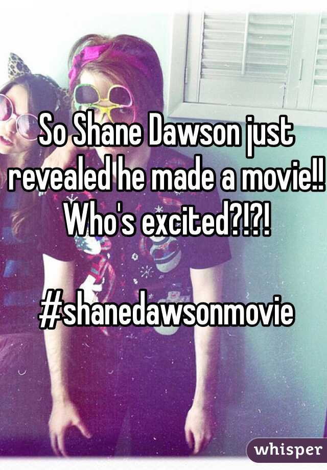So Shane Dawson just revealed he made a movie!! Who's excited?!?!  #shanedawsonmovie