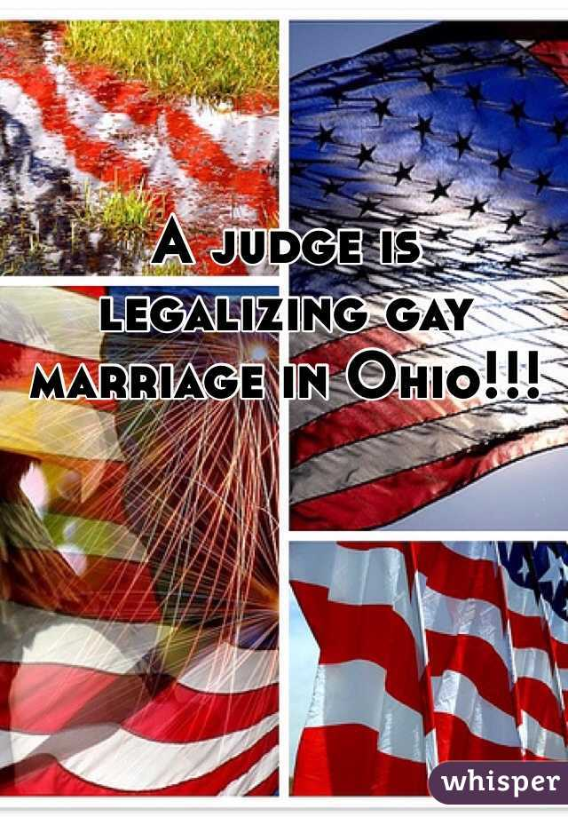 A judge is legalizing gay marriage in Ohio!!!