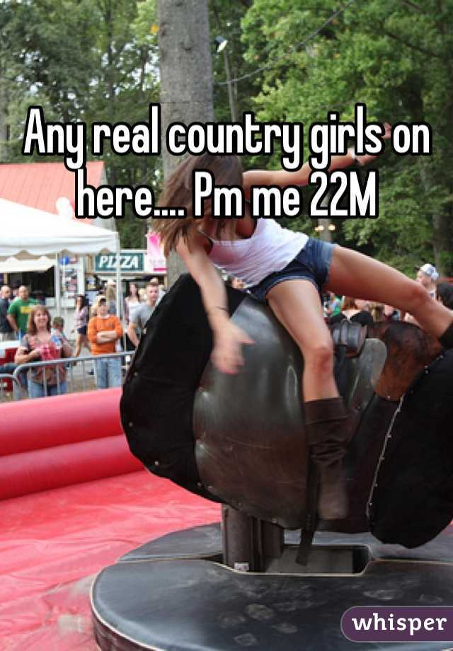 Any real country girls on here.... Pm me 22M