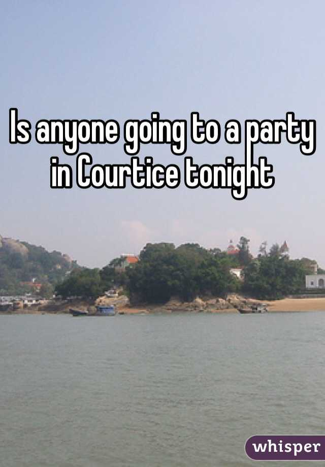 Is anyone going to a party in Courtice tonight