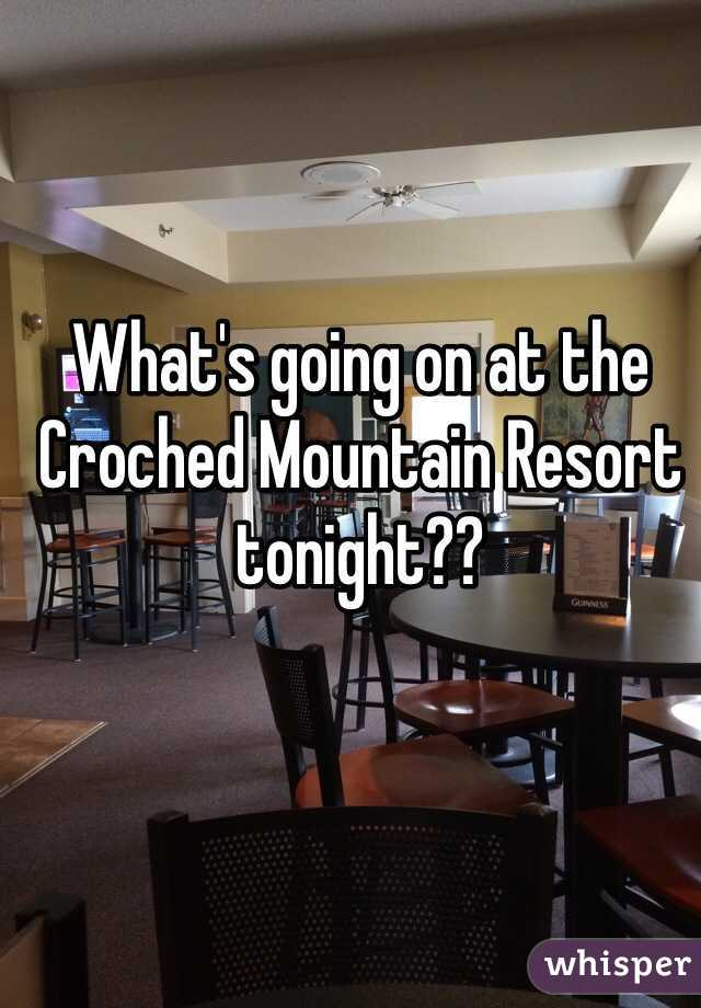 What's going on at the Croched Mountain Resort tonight??