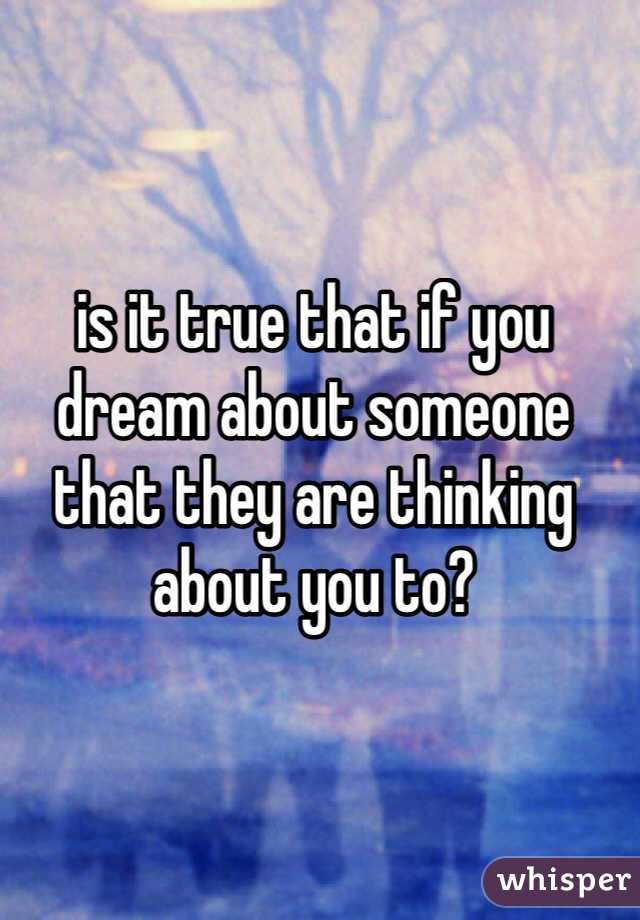 is it true that if you dream about someone that they are thinking about you to?