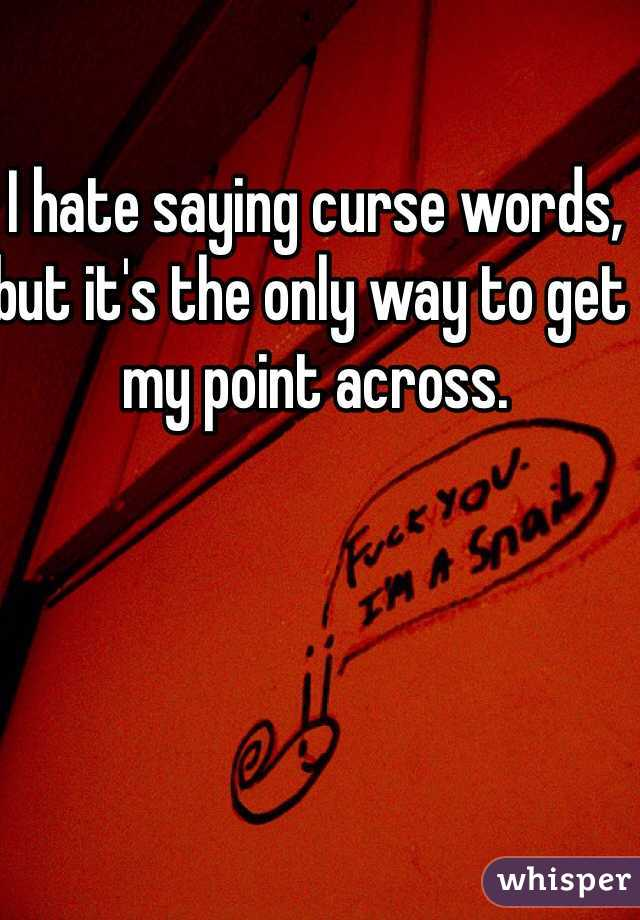 I hate saying curse words, but it's the only way to get my point across.