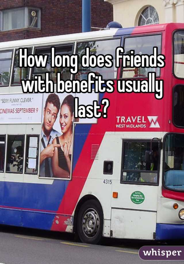 How long does friends with benefits usually last?
