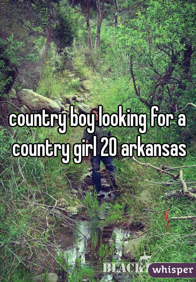 country boy looking for a country girl 20 arkansas