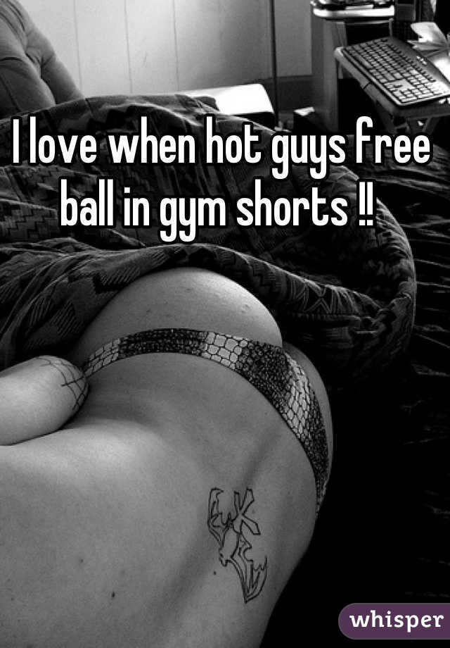 I love when hot guys free ball in gym shorts !!