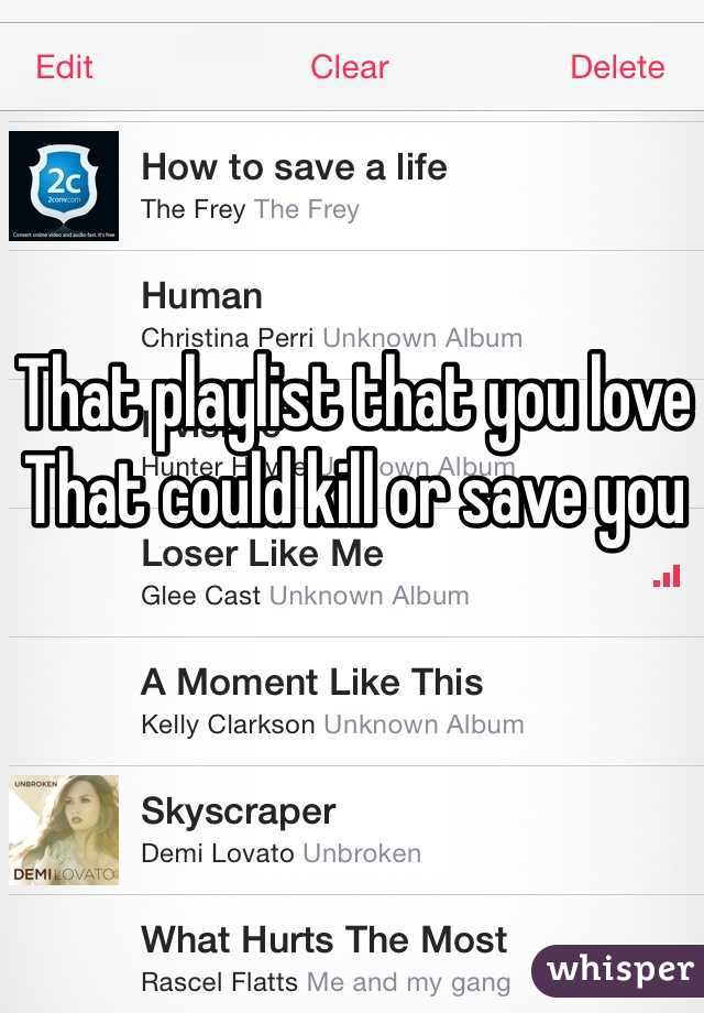That playlist that you love That could kill or save you