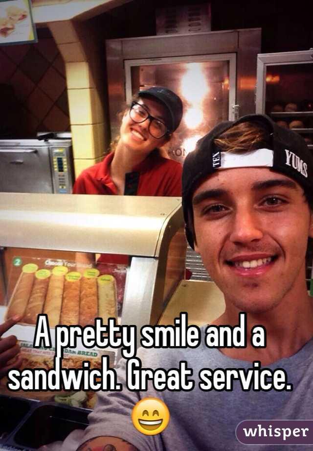 A pretty smile and a sandwich. Great service.😄