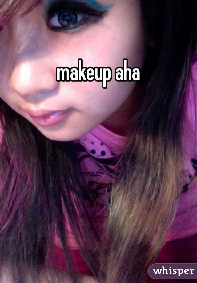 makeup aha