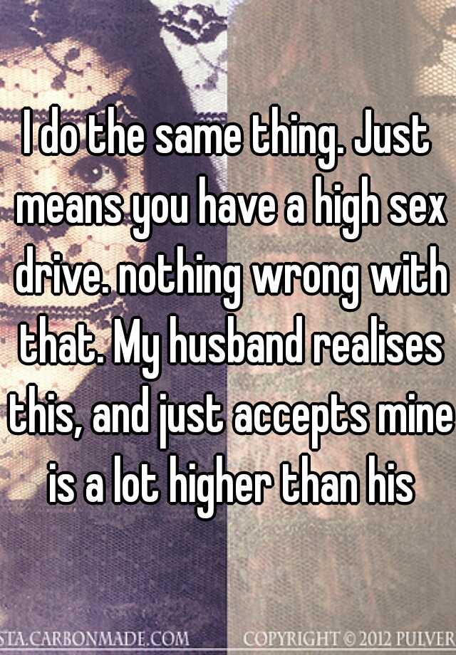 Higher sex drive than husband