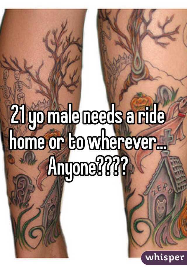 21 yo male needs a ride home or to wherever... Anyone????