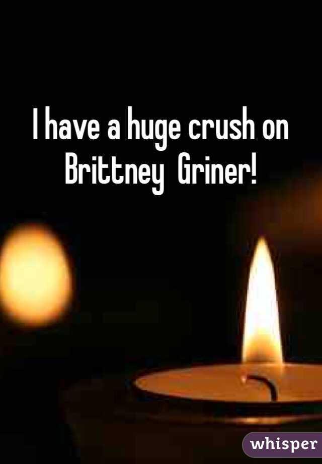 I have a huge crush on Brittney  Griner!
