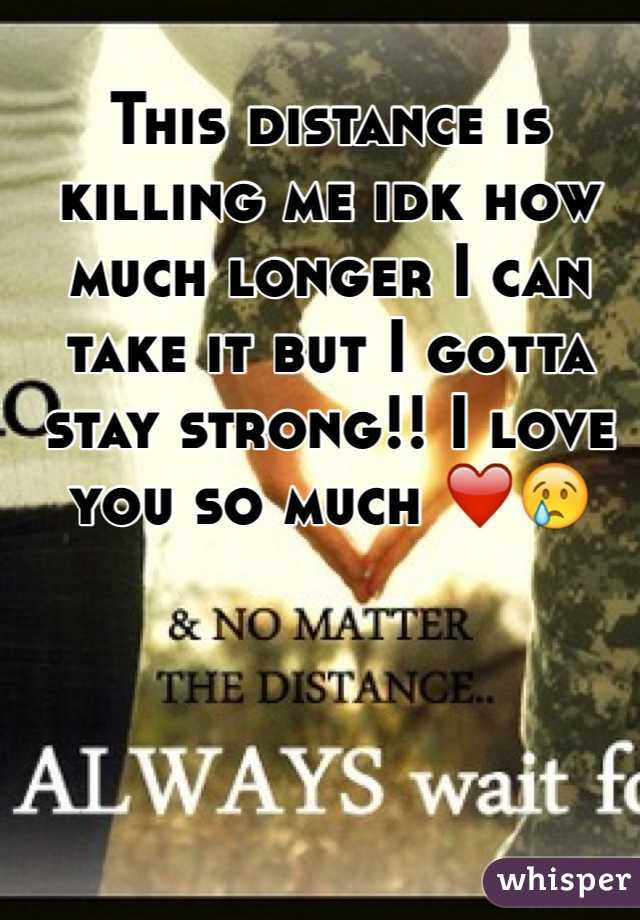 This distance is killing me idk how much longer I can take it but I gotta stay strong!! I love you so much ❤️😢
