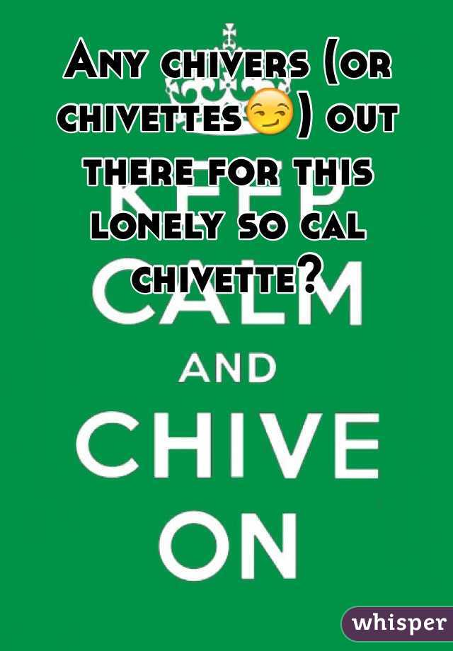Any chivers (or chivettes😏) out there for this lonely so cal chivette?