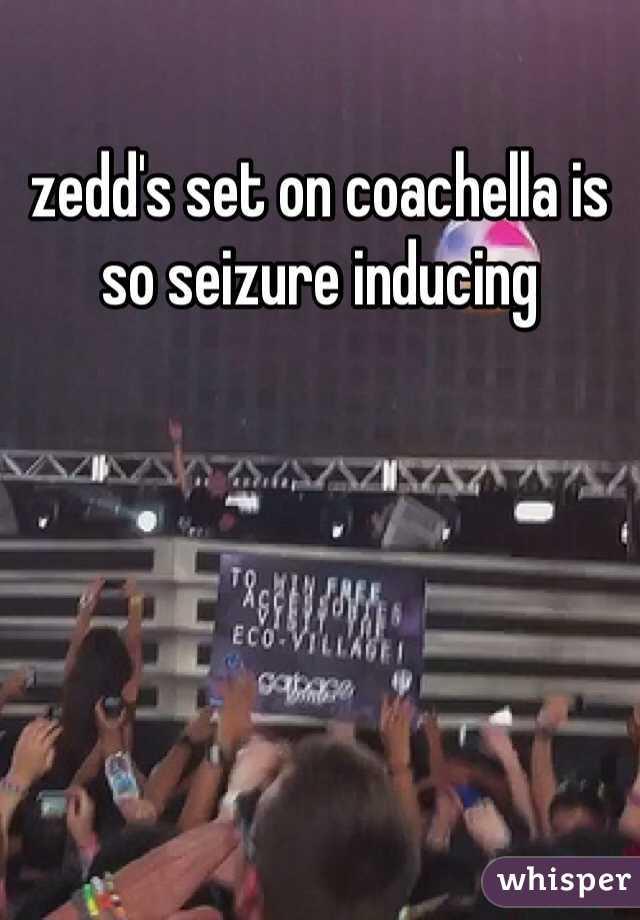 zedd's set on coachella is so seizure inducing