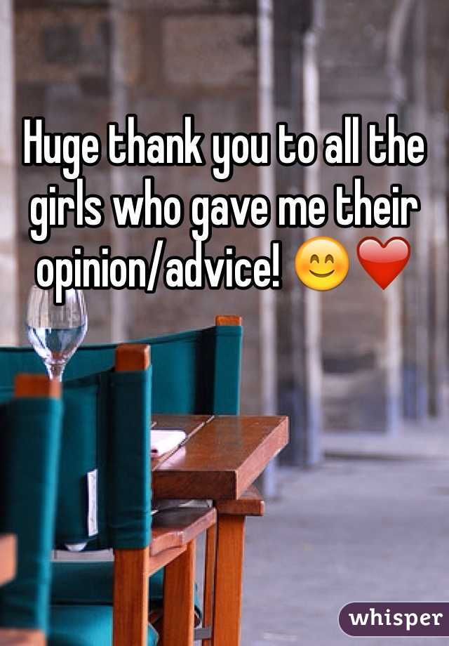 Huge thank you to all the girls who gave me their opinion/advice! 😊❤️