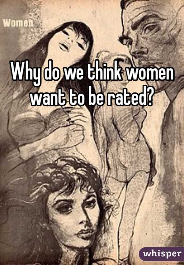 Why do we think women want to be rated?
