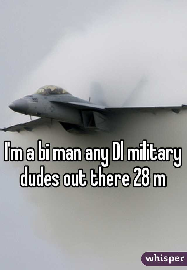 I'm a bi man any Dl military dudes out there 28 m