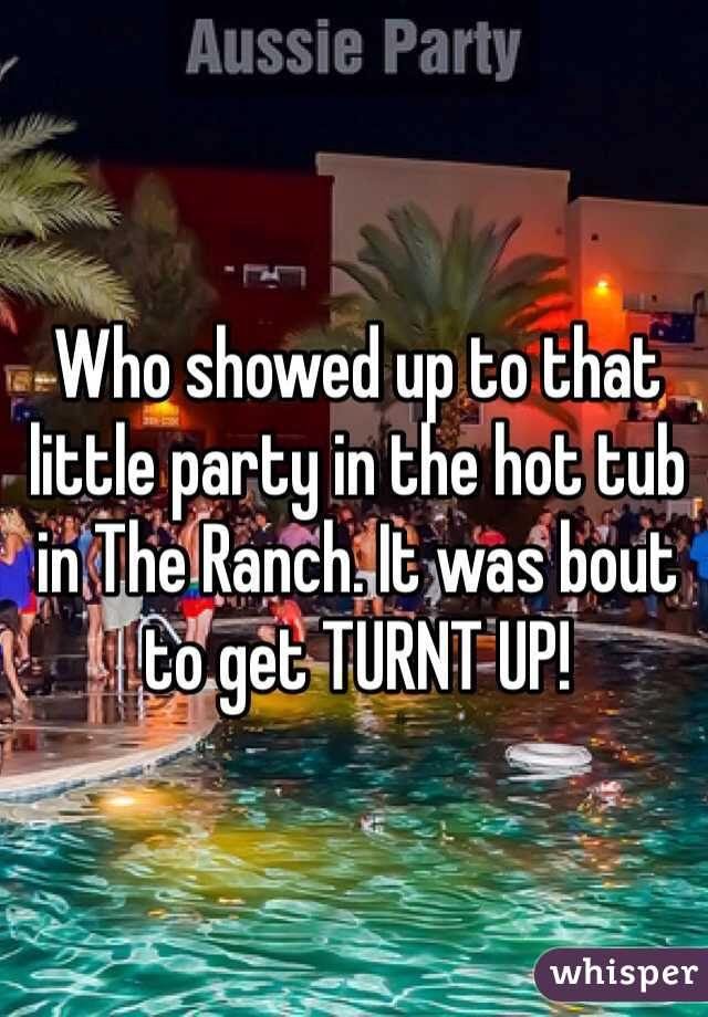 Who showed up to that little party in the hot tub in The Ranch. It was bout to get TURNT UP!