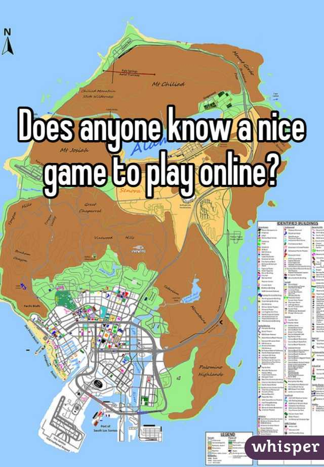 Does anyone know a nice game to play online?